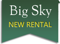 new vacation rental in big sky